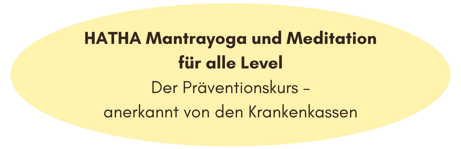 HATHA Mantrayoga und Meditation für alle Level Der Präventionskurs – anerkannt von den Krankenkassen