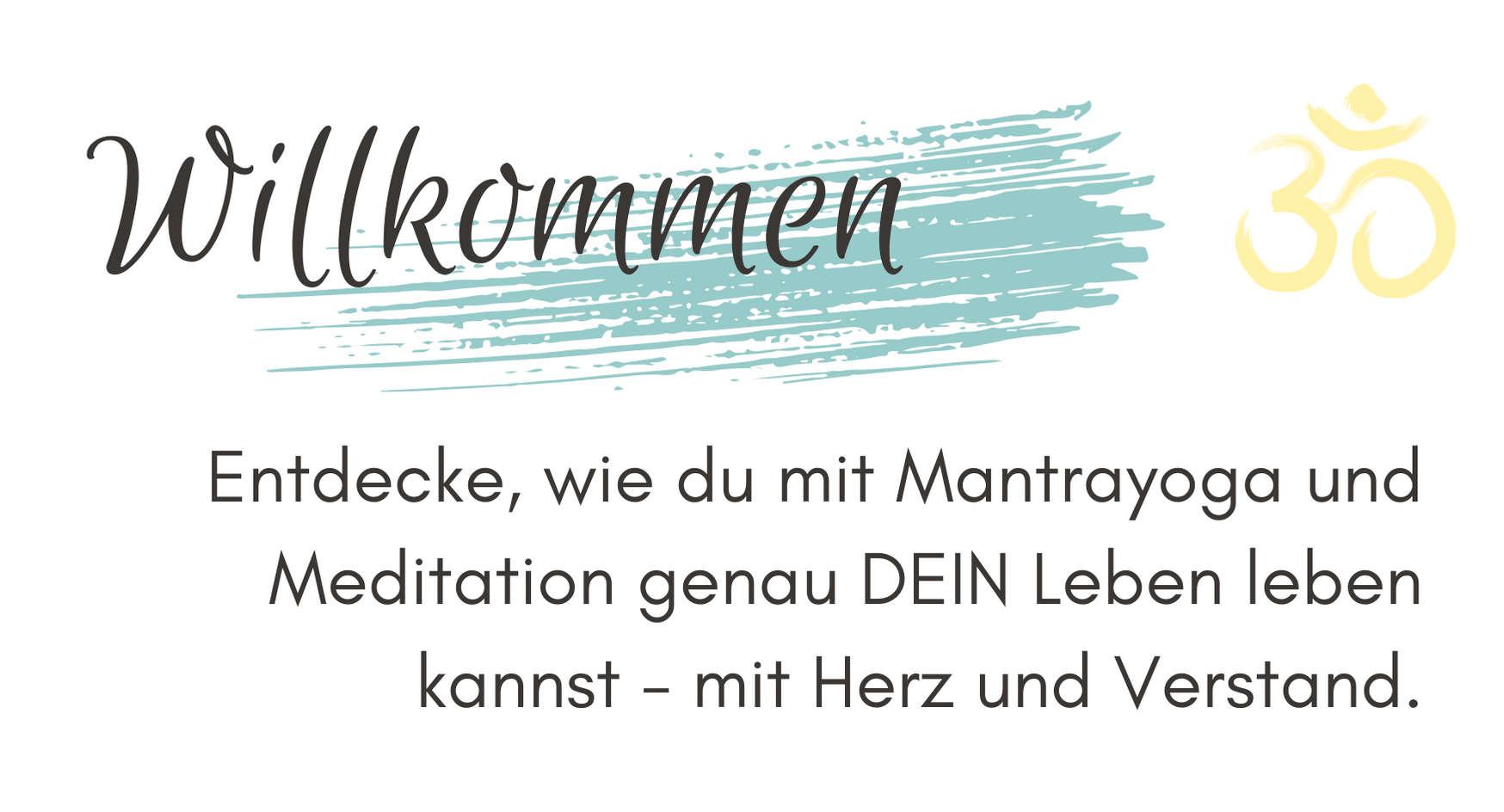 Entdecke, wie du mit Mantrayoga und Meditation genau DEIN Leben leben kannst - mit Herz und Verstand.