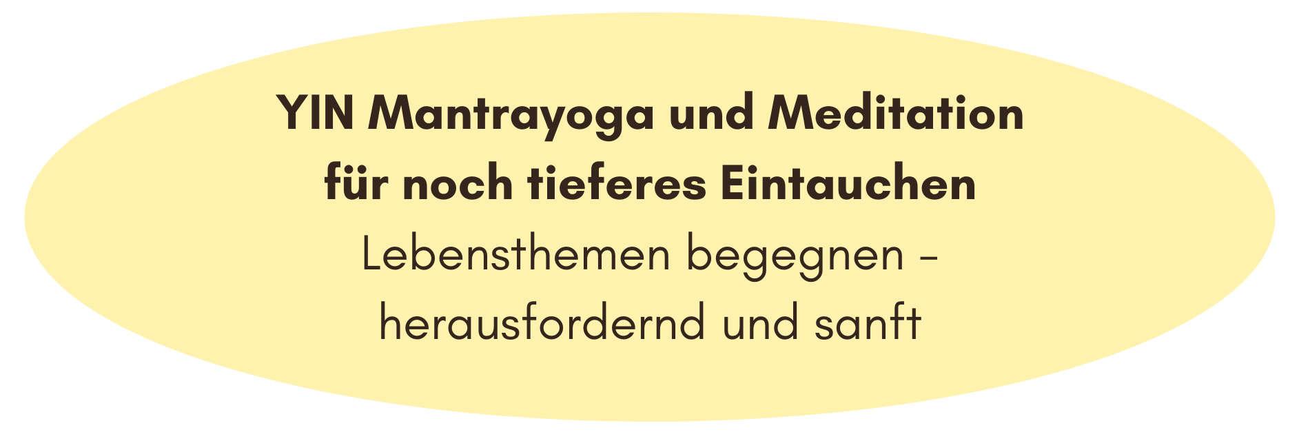 YIN Mantrayoga und Meditation für noch tieferes Eintauchen Lebensthemen begegnen - herausfordernd und sanft